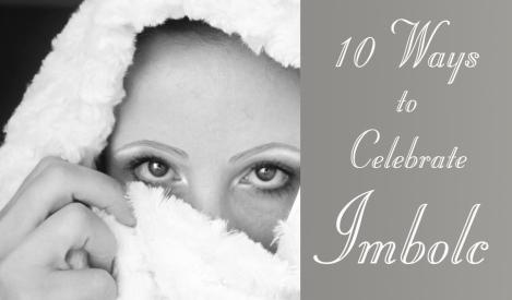 10 Ways to Celebrate Imbolc