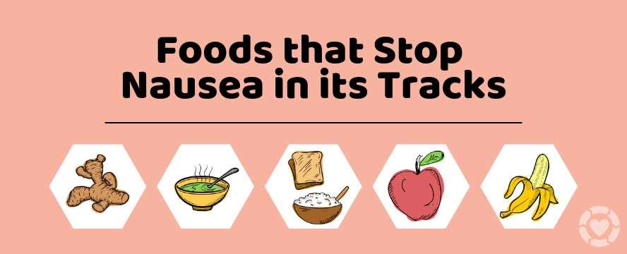 Why you feel Nauseous & Foods that Stop it [Infographic]