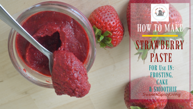 The Easiest 1 Ingredient Strawberry Paste for Frosting, Cake & Smoothie (Goodbye Artificial Flavor and Coloring) —