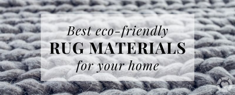 Best Eco-friendly Rug materials for your Home — ecogreenlove