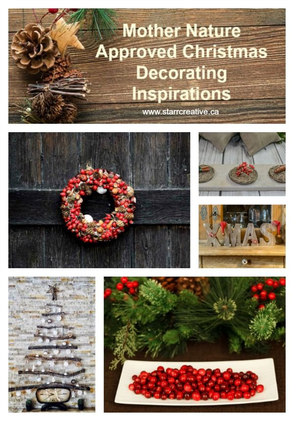Mother Nature Approved Christmas Decorating Inspirations — Starrcreative.ca